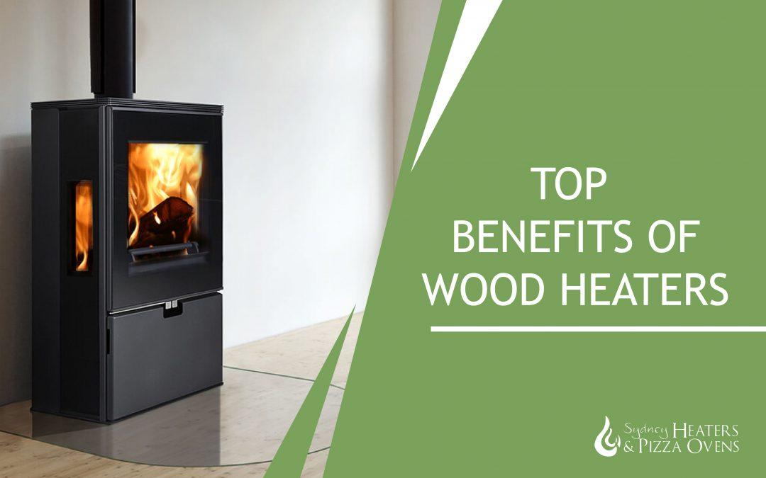 Top Benefits of Wood Heaters